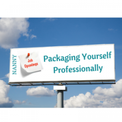Nanny Interview: Packaging Yourself Professionally